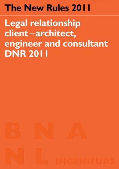 The New Rules DNR 2011 Engelse vertaling DNR 2011, Rechtsverhouding opdrachtgever – architect - Beelen CS architecten bv